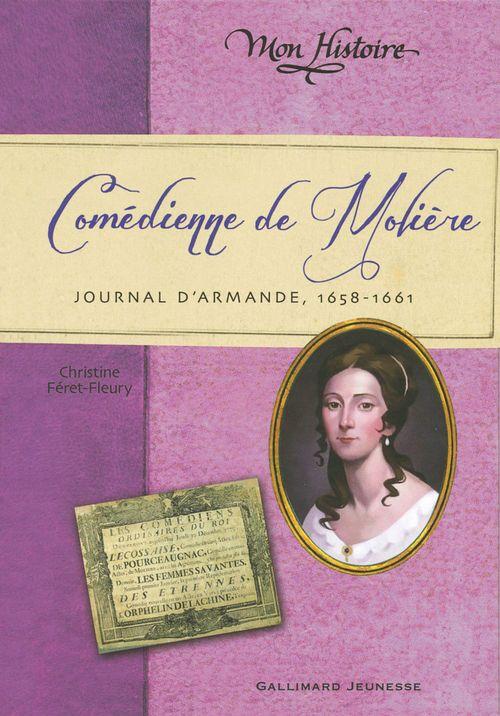 Comedienne de Molière ; journal d'Armande, 1658-1661
