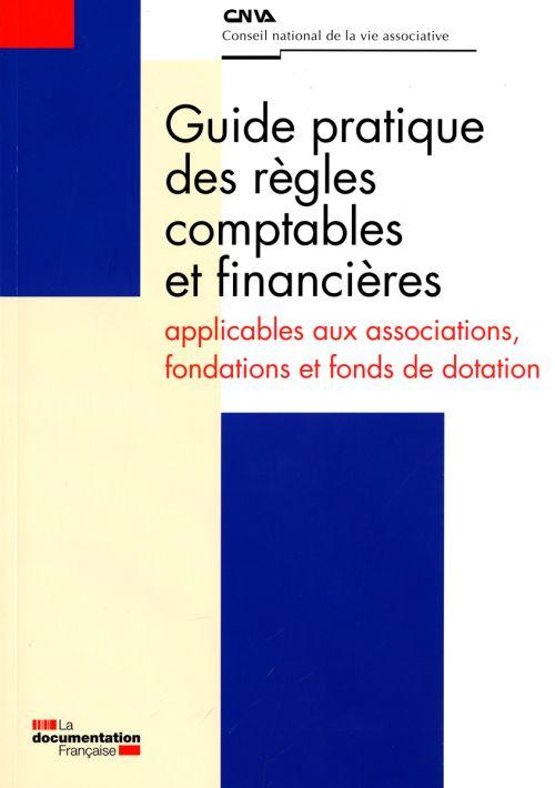 Guide pratique des règles comptables et financières applicables aux associations et fonds de dotation