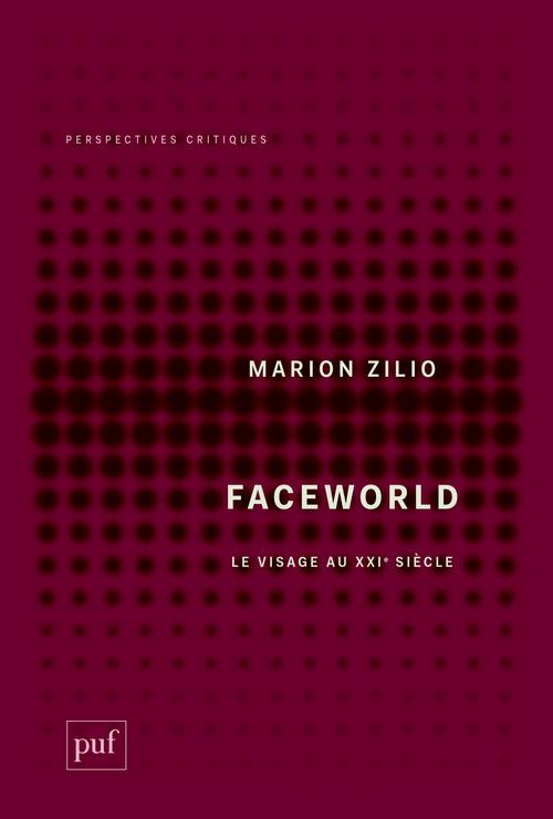Faceworld ; le visage au XXIe siècle