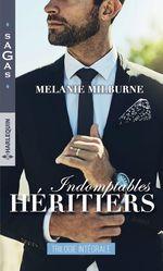 Vente Livre Numérique : Indomptables héritiers  - Melanie Milburne