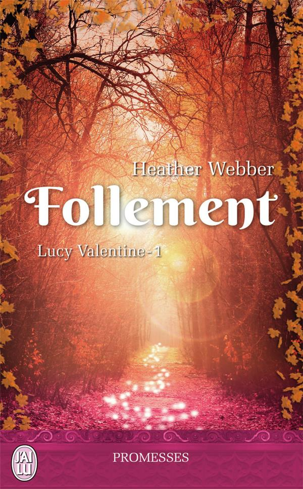 Lucy valentine t.1 ; follement