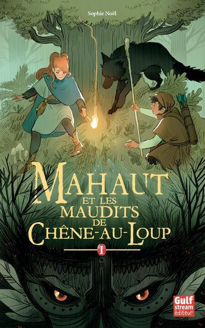 MAHAUT T.1  -  MAHAUT ET LES MAUDITS DE CHENE-AU-LOUP