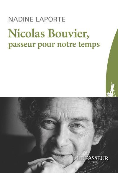 NICOLAS BOUVIER, PASSEUR POUR NOTRE TEMPS LAPORTE, NADINE