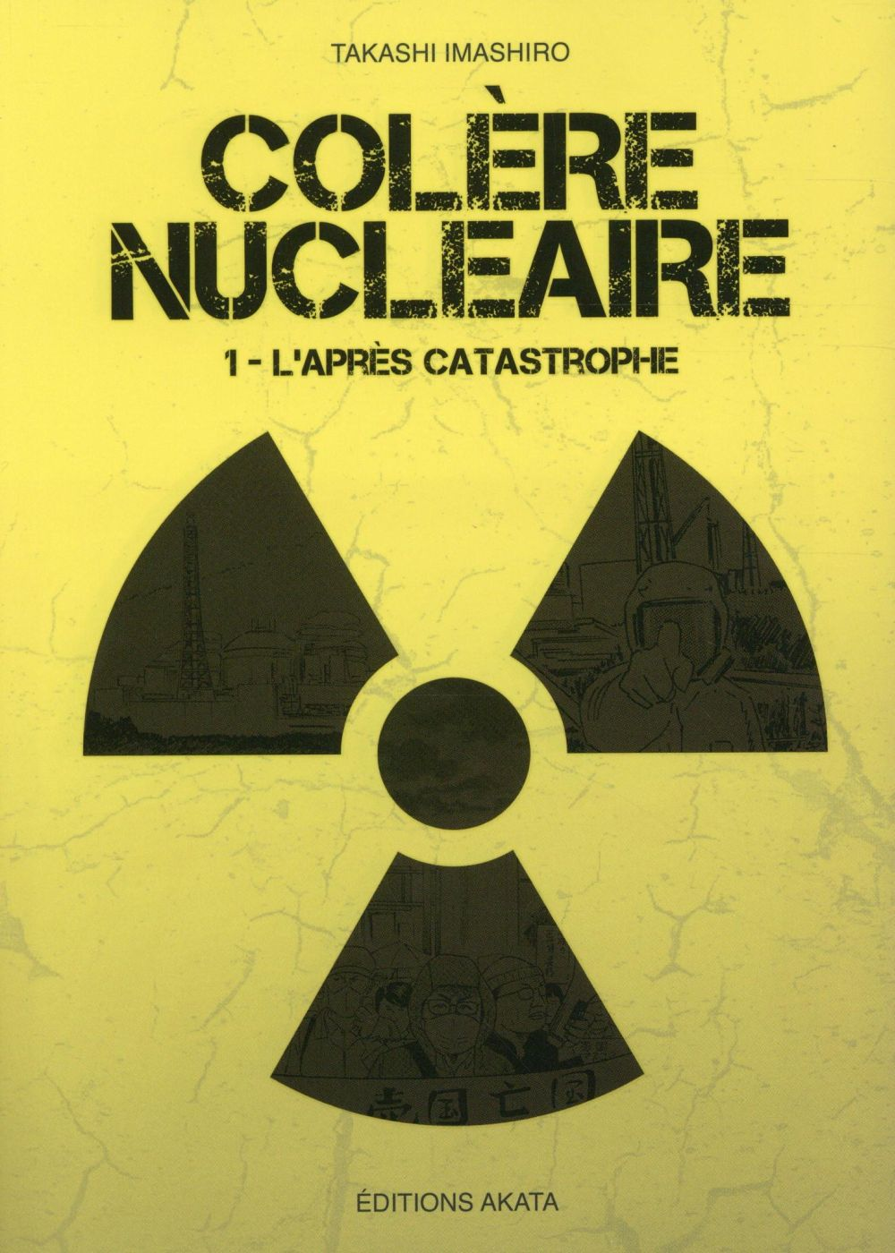 Colère nucléaire t.1 ; l'après catastrophe
