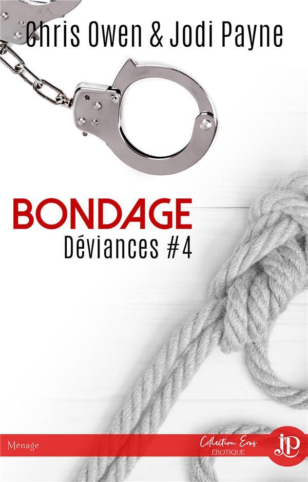 Déviances t.4 ; bondage