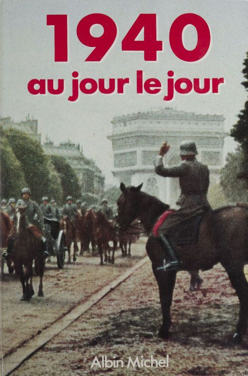 1940 au jour le jour  - . Collectif  - Jacques Marseille