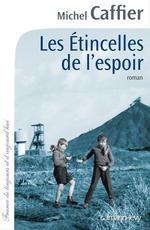 Les Etincelles de l'espoir  - Michel CAFFIER