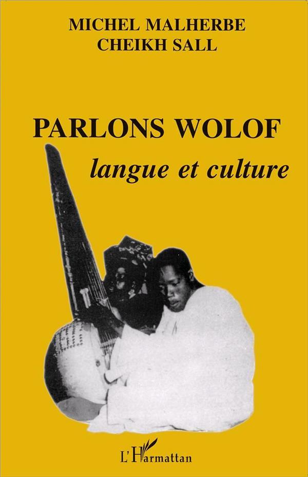 Parlons wolof ; langue et culture