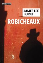 Robicheaux  - James Lee Burke - James Lee Burke