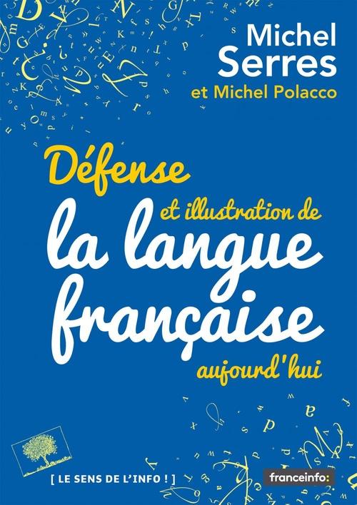 Défense et illustration de la langue française, aujourd'hui