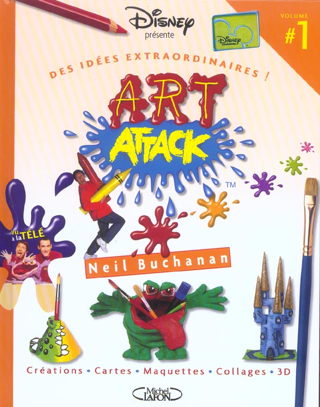 Art attack t.1 ; des idees extraordinaires : creations, cartes, maquettes, collages, 3d