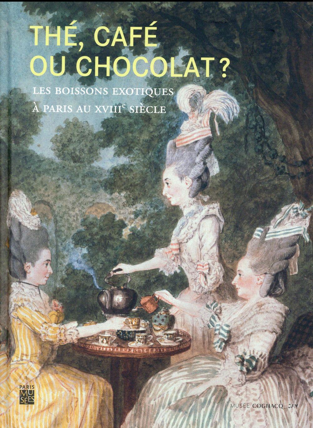 Thé, café ou chocolat ? les boissons exotiques à Paris au XVIIIe siècle