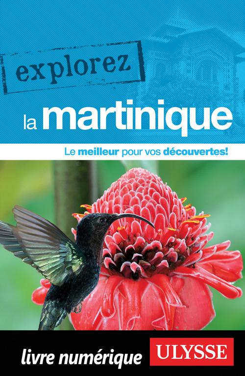 EXPLOREZ ; la Martinique (édition 2015)