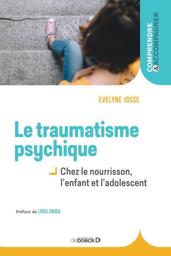Le traumatisme psychique ; chez le nourrisson, l'enfant et l'adolescent
