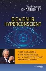 Vente Livre Numérique : Devenir hyperconscient  - Jean-Jacques CHARBONIER