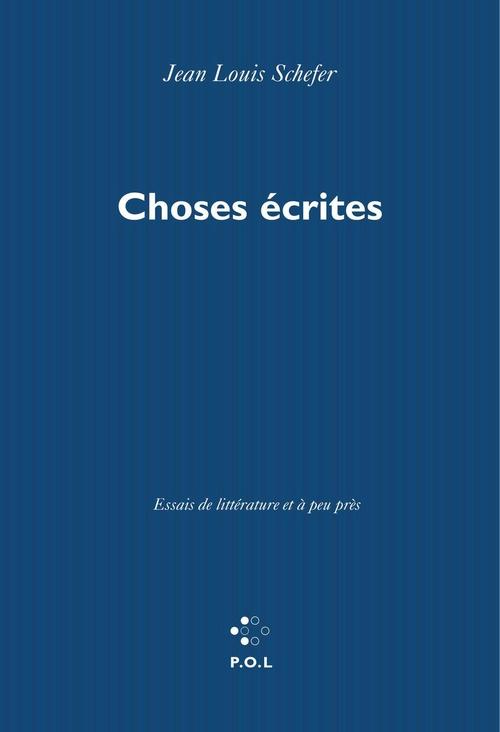 Choses écrites ; essais de littérature et à peu près