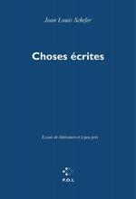 Choses écrites  - Jean-Louis Schefer