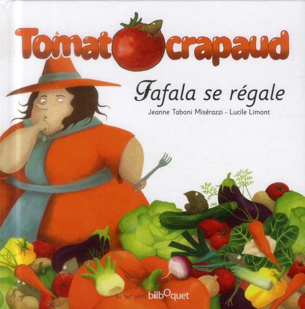 Tomatocrapaud ; Fafala se régale