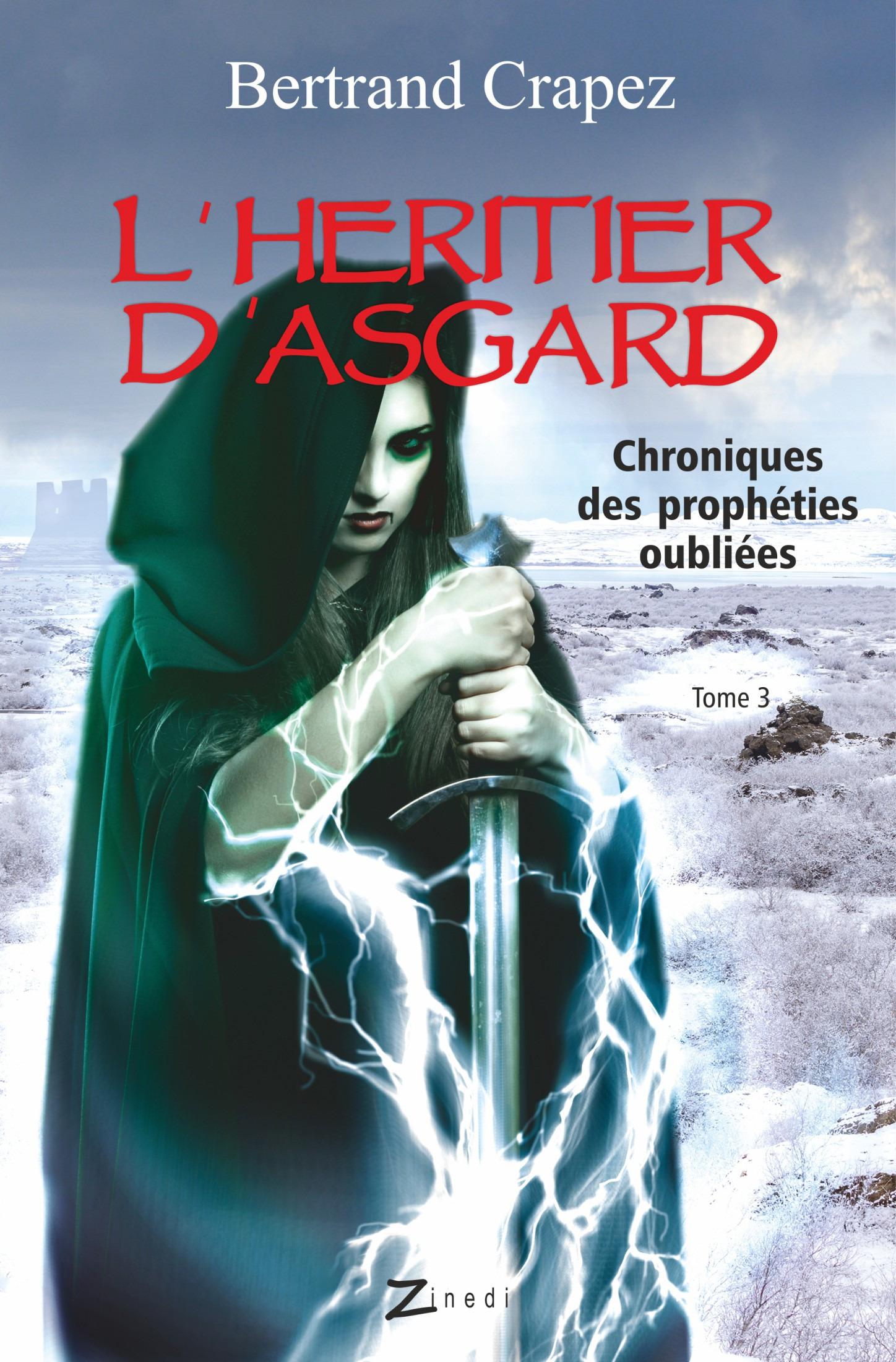 Chroniques des prophéties oubliées t.3 ; l'héritier d'Asgard