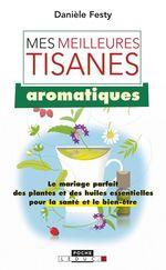 Vente EBooks : Mes meilleures tisanes aromatiques  - Danièle Festy