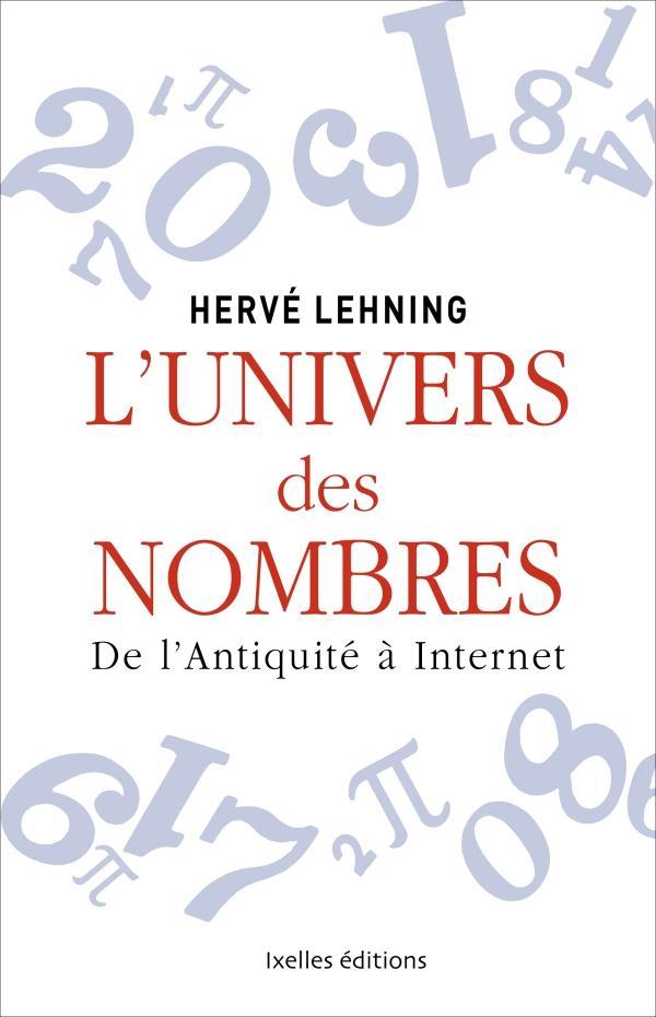 L'univers des nombres ; de l'Antiquité à Internet
