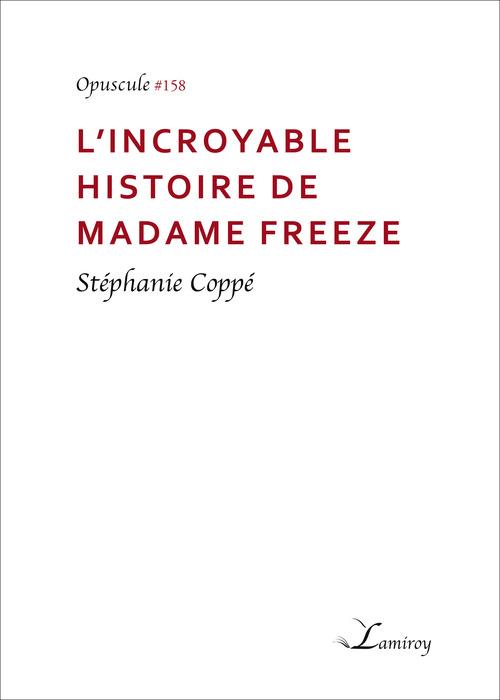 L'incroyable histoire de madame Freeze