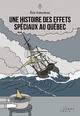 Une histoire des effets spéciaux au Québec