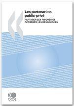 Les partenariats public-privé ; partager les risques et optimiser les ressources