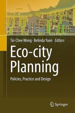 Eco-city Planning  - Belinda Yuen - Tai-Chee Wong