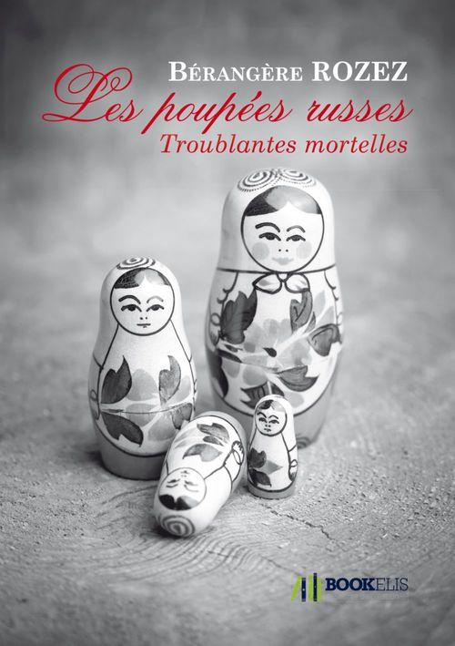 les poupées russes ; troublantes mortelles