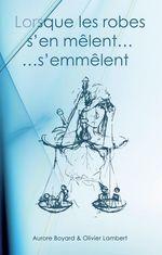 Vente EBooks : Lorsque les robes s'en mêlent, s'emmêlent  - Olivier Lambert Boyard Aurore