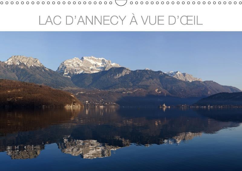 Lac d'Annecy à vue d'oeil (calendrier mural DIN A3 horizontal) (édition 2018)
