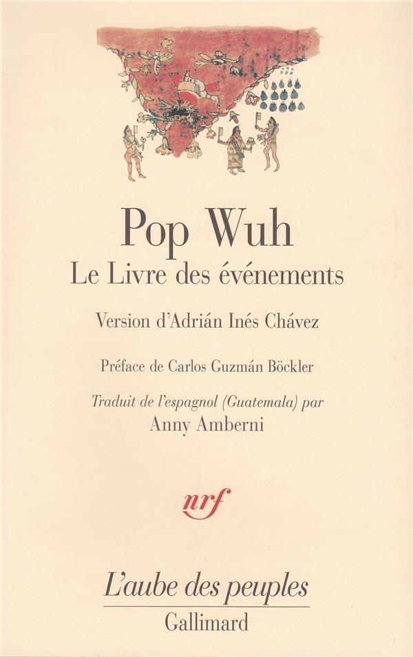 Pop Wuh Le Livre Des Evenements Anonyme Gallimard Grand Format Librairie Gallimard Paris