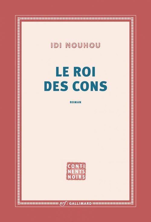 Le roi des cons  - Idi Nouhou