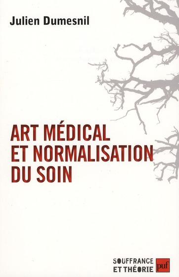 Art Medical Et Normalisation Du Soin ; Le Medecin Automatise