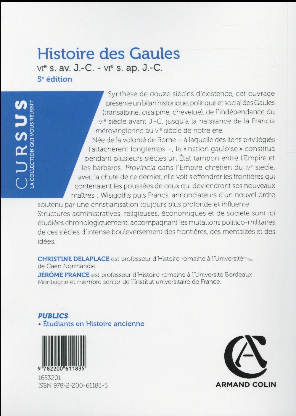 histoire des Gaules ; VIe s. av. J.-C. - VIe s. ap. J.-C. (5e édition)