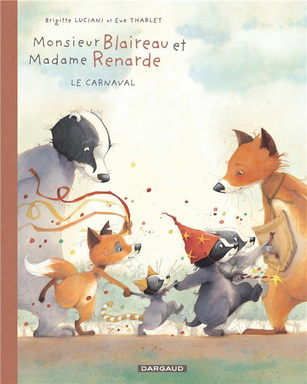 Monsieur Blaireau et Madame Renarde t.5 ; le carnaval