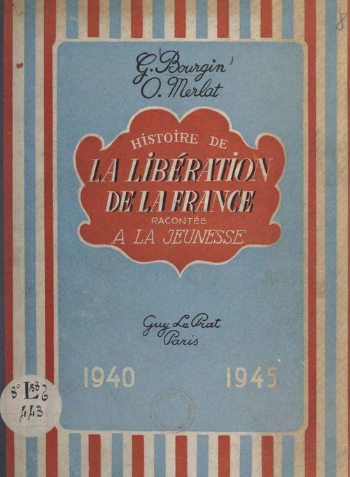 Histoire de la libération de la France racontée à la jeunesse, 1940-1945