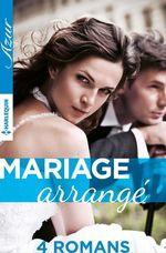 Vente Livre Numérique : 4 romans ''Mariage arrangé'  - Lindsay Armstrong - Lynn Raye Harris - Melanie Milburne - Maisey Yates