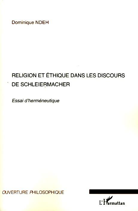 Religion et éthique dans les discours de Schleiermacher ; essai d'herméneutique