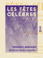 Vente Livre Numérique : Les Fêtes célèbres  - Frédéric Bernard