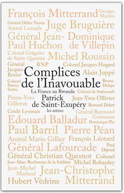 Complices de l'inavouable ; la France au Rwanda