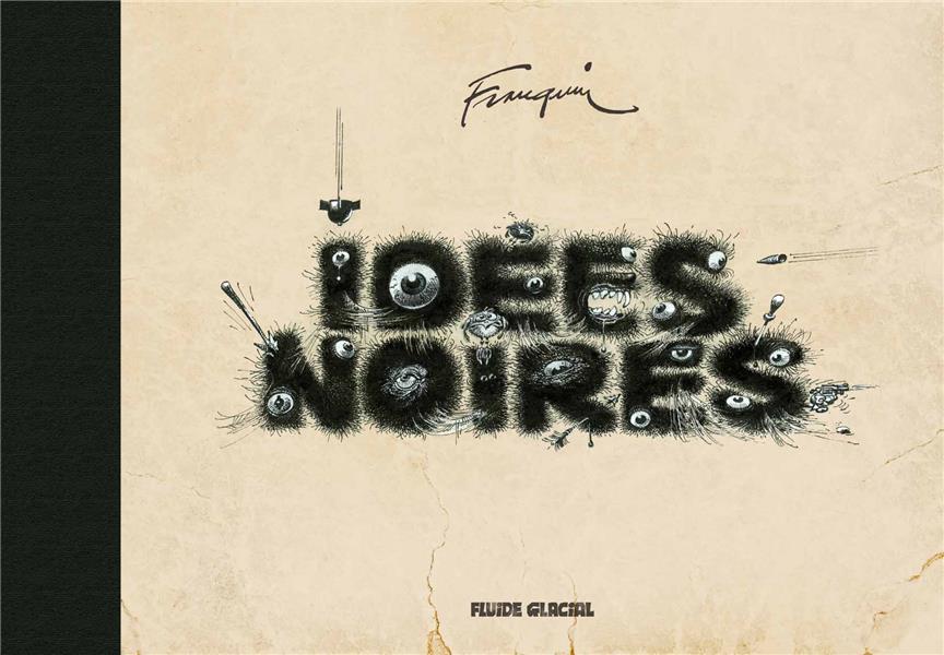 FRANQUIN - IDEES NOIRES - TIRAGE TETE - VERSION FRANCAISE