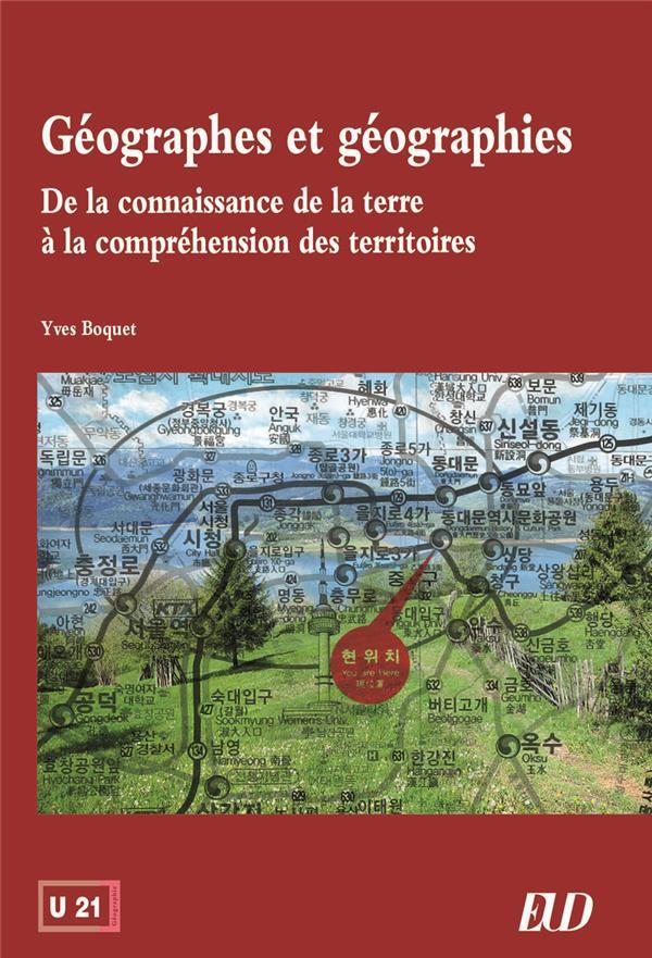 Geographes et geographies - de la connaissance de la terre a la comprehension des territoires
