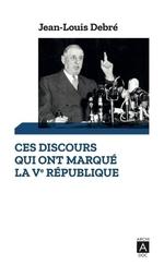 Vente Livre Numérique : Ces discours qui ont marqué la Ve République  - Jean-Louis Debré