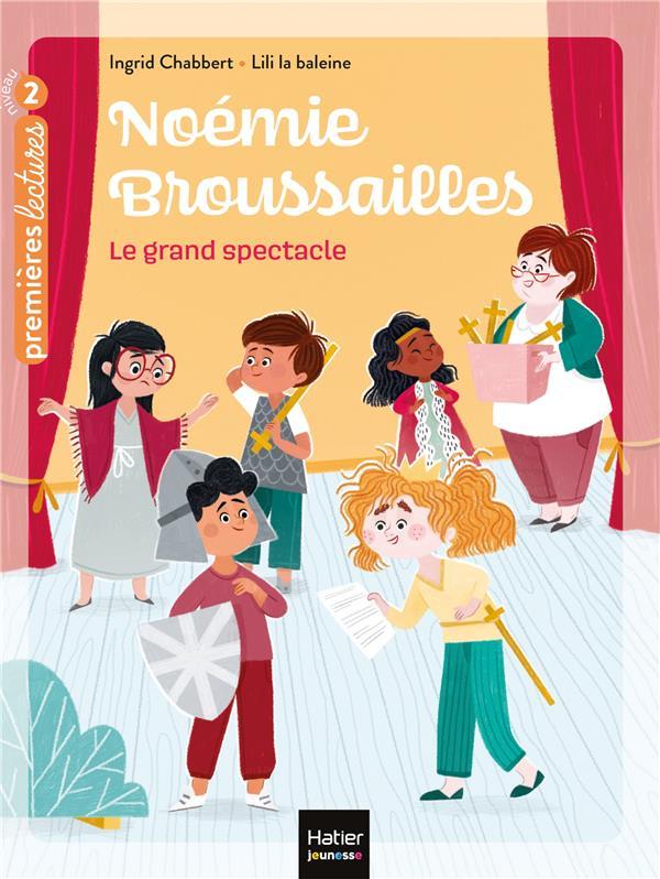 CHABBERT/LA BALEINE - NOEMIE BROUSSAILLES T.3  -  LE GRAND SPECTACLE