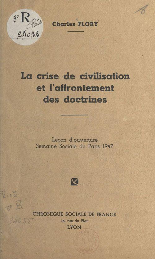 La crise de la civilisation et l'affrontement des doctrines