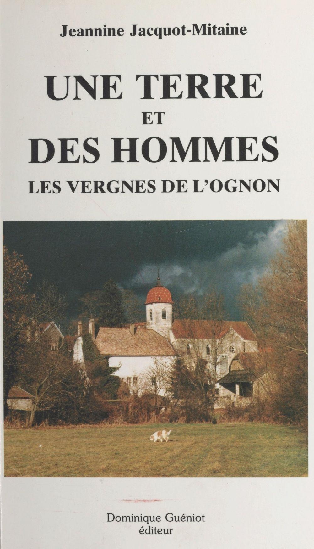 Une terre et des hommes : les vergnes de l'Ognon