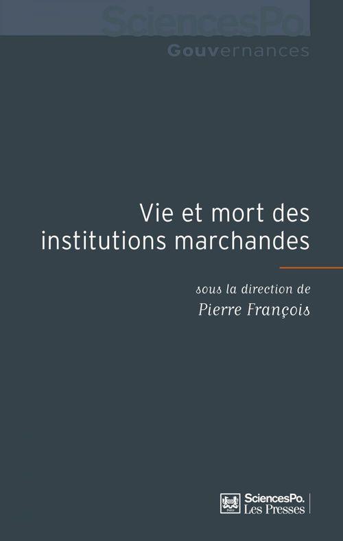 Vie et mort des institutions marchandes