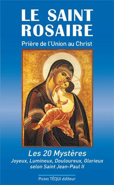 Le Saint Rosaire ; prière de l'union au Christ ; les 20 mystères